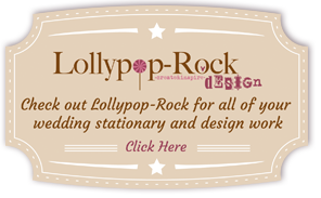 Lollypop-Rock Create and Inspire Design, Check out Lollypop-Rock for all of your wedding stationary and design work, Click Here